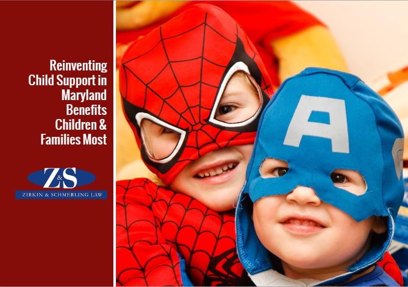 Reinventing Child Support in Maryland Benefits Children & Families Most