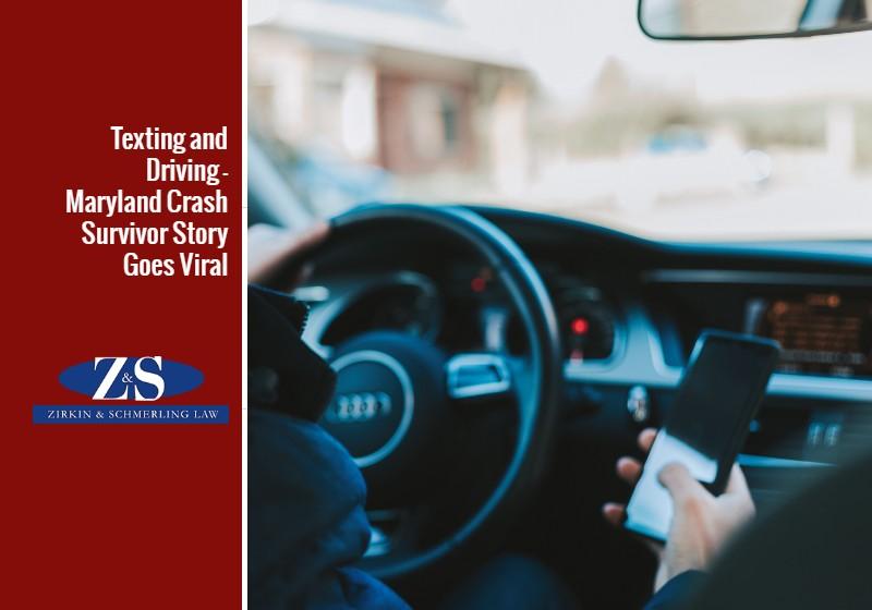 Texting and Driving – Maryland Crash Survivor Story Goes Viral