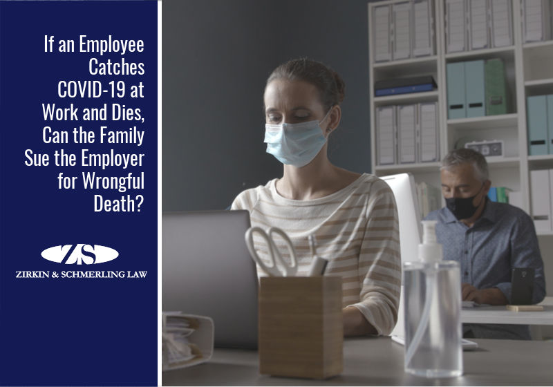 If an Employee Catches COVID-19 at Work and Dies, Can the Family Sue the Employer for Wrongful Death?