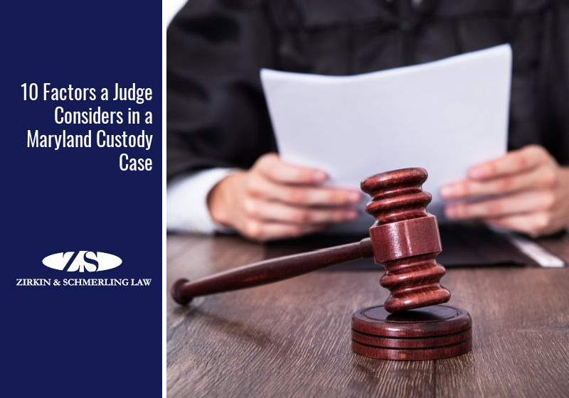 10 Factors a Judge Considers in a Maryland Custody Case